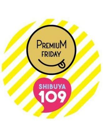 【2/24】PREMIUM FRIDAY IN SHIBUYA109