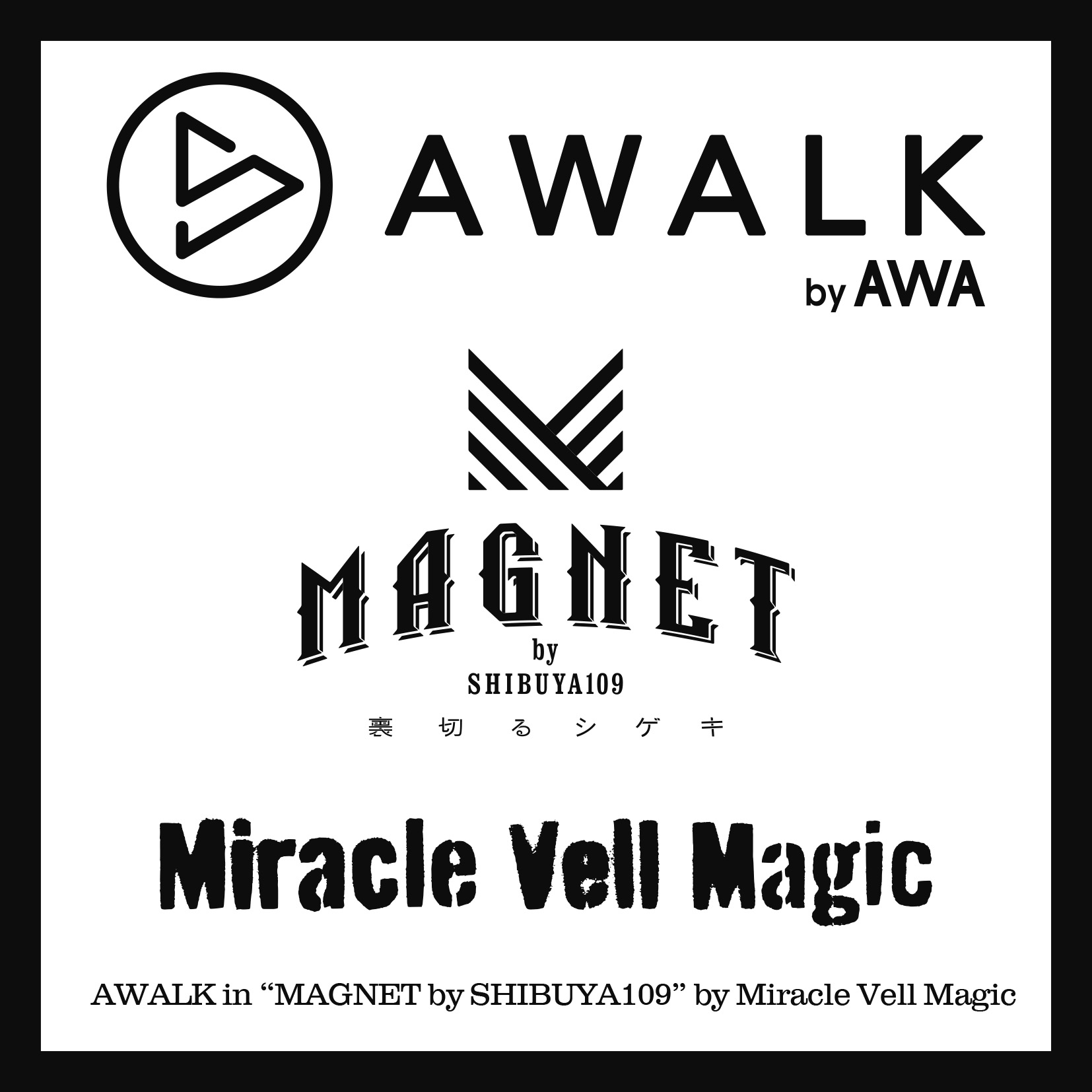 "「AWALK in ""MAGNET by SHIBUYA109"" by Miracle Vell Magic」"