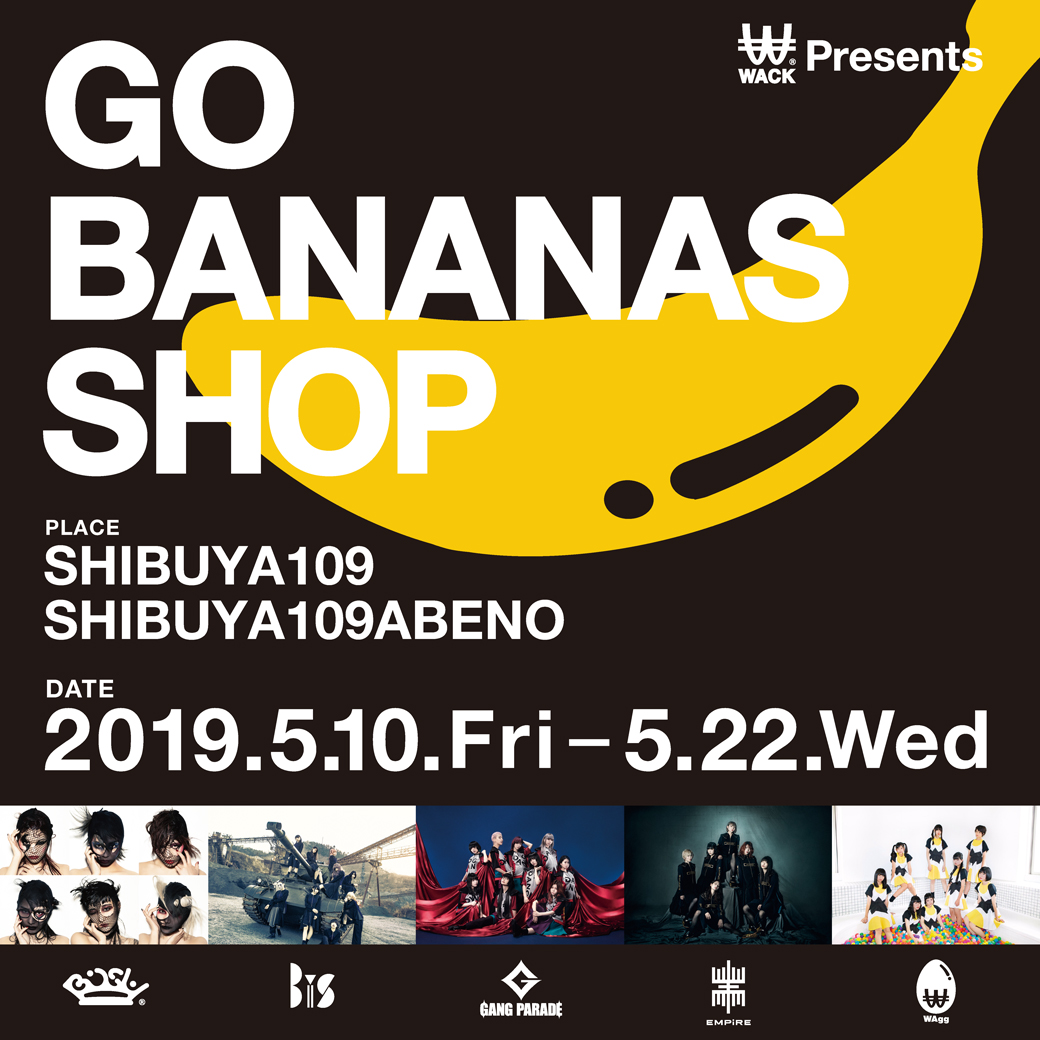 阿倍野】WACK Presents GO BANANAS SHOP